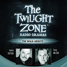 The Walk-Abouts: The Twilight Zone Radio Dramas  by Steve Nubie Narrated by full cast