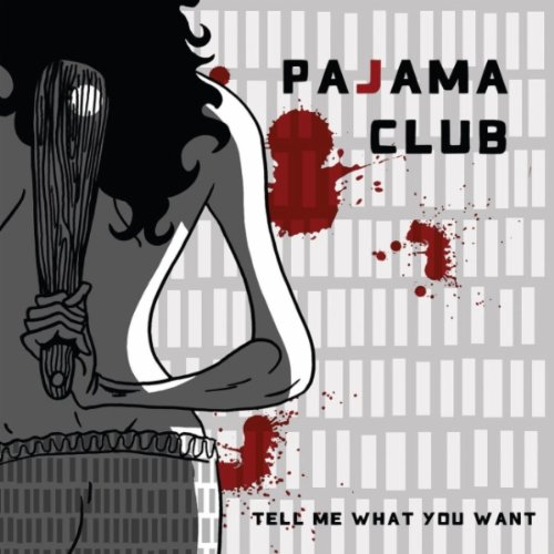 Pajama Club - Tell Me What You Want
