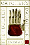 The Bullet-Catchers Daughter: The Fall of the Gas-Lit Empire, Book 1