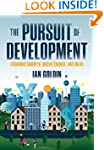 The Pursuit of Development: Economic...