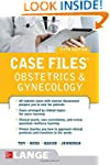 Case Files Obstetrics and Gynecology,...