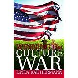 Winning the Culture War ~ Linda Rae Hermann
