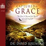 Captured by Grace: No One is Beyond the Reach of a Loving God | David Jeremiah