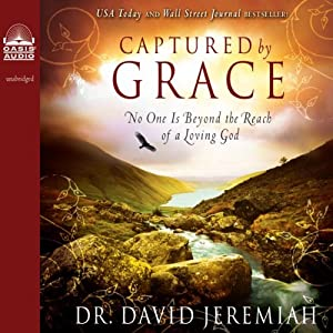 Captured by Grace: No One is Beyond the Reach of a Loving God | [David Jeremiah]