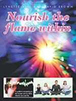 Nourish the flame within: A guide to connecting to the human soul for Reiki, Martial arts and life.
