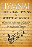 img - for Hymnal: Ancient Hymns & Spiritual Songs: Lyrics to thousands of popular & traditional Christian hymns book / textbook / text book