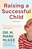 img - for Raising A Successful Child (The Manual) book / textbook / text book