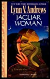 Jaguar Woman (0061040339) by Lynn V. Andrews