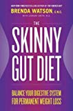 The Skinny Gut Diet: Balance Your Digestive System for Permanent Weight Loss