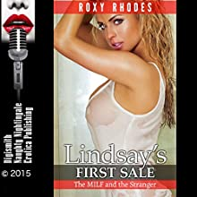 Lindsay's First Sale: The MILF and the Stranger (       UNABRIDGED) by Roxy Rhodes Narrated by Rebecca Wolfe