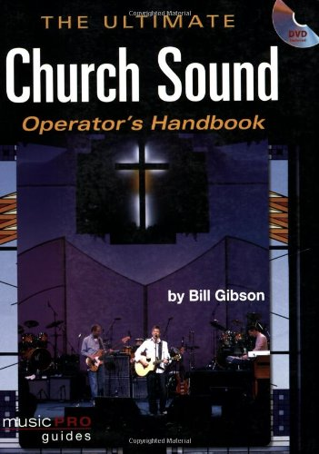The Ultimate Church Sound Operator'S Handbook: Music Pro Guides
