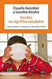 img - for Gordito no significa saludable book / textbook / text book