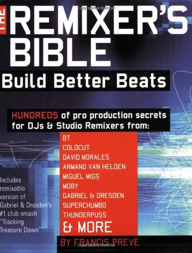 Remixer's Bible  Build Better Beats - Book/CD