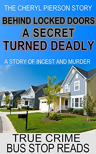 behind-locked-doors-a-secret-turned-deadly-the-cheryl-pierson-story-bus-stop-reads-book-27-english-e