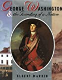 George Washington and the Founding of A Nation