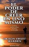 El poder de creer en uno mismo / The power of believing in yourself (Spanish Edition)