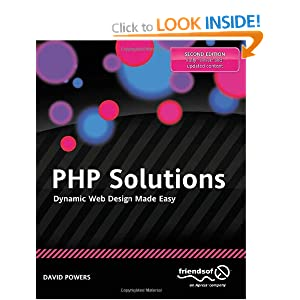 PHP Solutions: Dynamic Web Design Made Easy 2nd Edition
