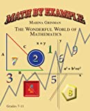 img - for Math by Example: The Wonderful World of Mathematics book / textbook / text book