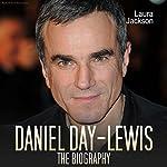 Daniel Day Lewis: The Biography | Laura Jackson