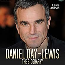 Daniel Day Lewis: The Biography (       UNABRIDGED) by Laura Jackson Narrated by Matthew Lloyd Davies