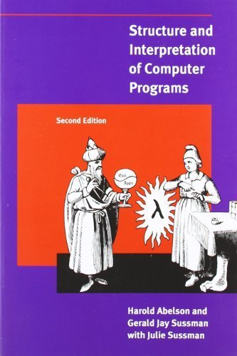 Structure And Interpretation Of Computer Programs - 2Nd Edition (Mit Electrical Engineering And Computer Science) 2Nd (Second) By Abelson, Harold, Sussman, Gerald Jay (1996) Paperback