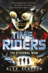 TimeRiders: The Eternal War (Book 4):...