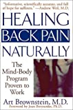 img - for Healing Back Pain Naturally: The Mind-Body Program Proven to Work by Brownstein, Art (2001) Paperback book / textbook / text book