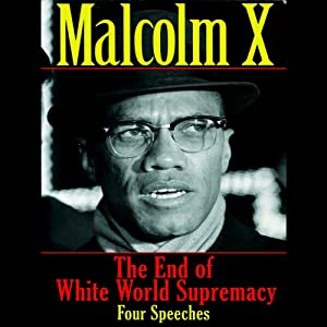 The End of White World Supremacy: Four Speeches | [Malcom X]