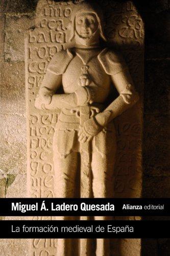 La Formación Medieval De España. Territorios. Regiones. Reinos (El Libro De Bolsillo - Historia)