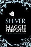 Maggie Stiefvater Shiver (Wolves of Mercy Falls 1)
