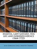 Martha, lady Giffard, her life and correspondence (1664-1722)