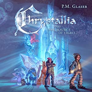 Chrystallia and the Source of Light Audiobook