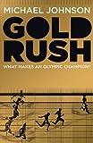 Johnson. Michael Gold Rush by Johnson. Michael ( 2011 ) Hardcover