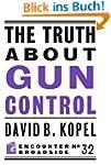 The Truth About Gun Control (Encounte...