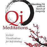Qi Meditations: Guided Visualizations for Self-Healing | Maoshing Ni