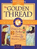img - for The Golden Thread: Italian and Sicilian Tales of Ordinary and Magical Worlds with Cards and Posters (Secrets of the World Ser.) book / textbook / text book