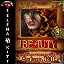 Beauty (       UNABRIDGED) by Selena Kitt Narrated by Holly Hackett