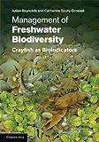 Julian Reynolds Management of Freshwater Biodiversity: Crayfish as Bioindicators
