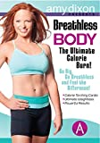 Breathless Body: The Ultimate Calorie Burn