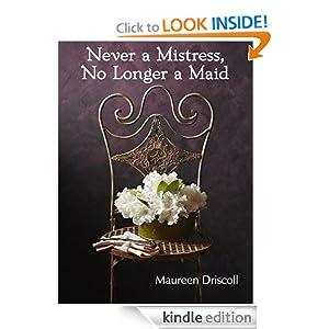 Never a Mistress, No Longer a Maid (Kellington Book One)