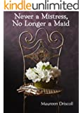 Never a Mistress, No Longer a Maid (Kellington Book 1)