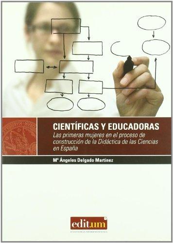 Científicas y educadoras : las primeras mujeres en el proceso de construcción a la didáctica de las ciencias en España