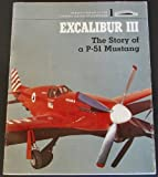 Image of Excalibur III: The Story of a P-51 Mustang (Famous Aircraft of the National Air & Space Museum)