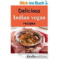 Delicious Indian vegan recipes (English Edition)