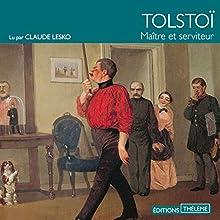 Maître et serviteur   Livre audio Auteur(s) : Léon Tolstoï Narrateur(s) : Claude Lesko