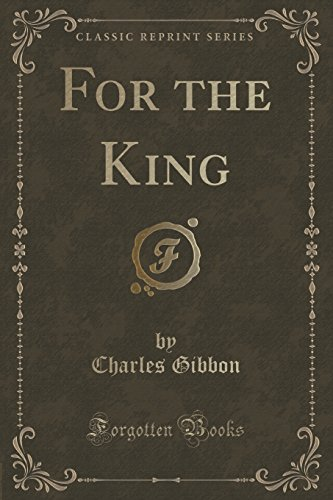 For the King (Classic Reprint)