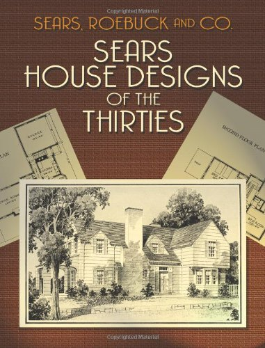 Sears House Designs of the Thirties (Dover Architecture) (Historic House Plans compare prices)