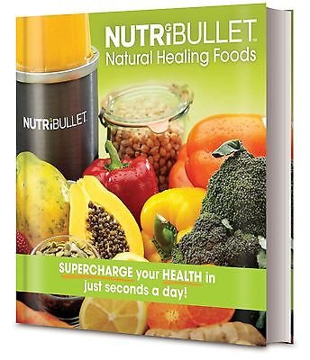 Nutribullet Natural Healing Foods Recipe Cook Book