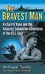 The Bravest Man: Richard O'Kane and t...