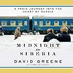 Midnight in Siberia: A Train Journey...